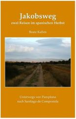 Jakobsweg - zwei Reisen im spanischen Herbst