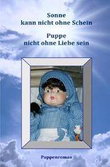 Sonne kann nicht ohne Schein -Puppen nicht ohne Liebe sein