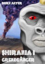 Shiránia I - Grenzgänger