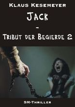 Jack - Tribut der Begierde 2