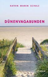 Dünenvagabunden - Die Begegnung dreier Leben