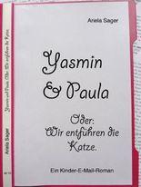 Yasmin und Paula. Oder: Wir entführen die Katze. - Ein E-Mail-Roman für Kinder ab 10.