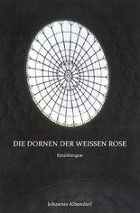 Die Dornen der Weissen Rose
