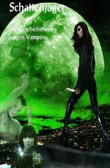 Schattenjäger  - Die Geschichte eines jungen Vampirs