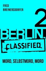 BERLIN.classified - Mord, Selbstmord, Mord