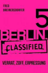 BERLIN.classified - Verrat, Zoff, Erpressung - Episode 5