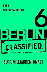 BERLIN.classified - Suff, Milliarden, Knast - Episode 6