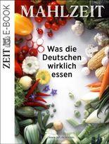 Mahlzeit: Was die Deutschen wirklich essen