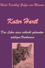 Kater Hartl - Das Leben eines schlecht gelaunten adeligen Vierbeiners
