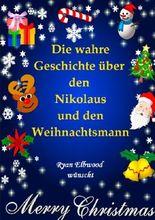 Die wahre Geschichte über den Nikolaus und den Weihnachtsmann