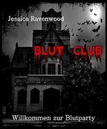 Blut Club: Willkommen zur Blutparty