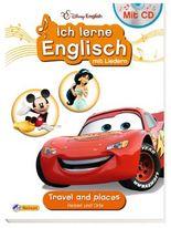 Disney Englisch: Travels and places / Reisen und Orte