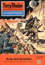 """Perry Rhodan 15: Die Spur durch Zeit und Raum (Heftroman): Perry Rhodan-Zyklus """"Die Dritte Macht"""" (Perry Rhodan-Erstauflage)"""