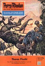 "Perry Rhodan 22: Thoras Flucht (Heftroman): Perry Rhodan-Zyklus ""Die Dritte Macht"" (Perry Rhodan-Erstauflage)"