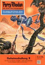 "Perry Rhodan 23: Geheimschaltung X (Heftroman): Perry Rhodan-Zyklus ""Die Dritte Macht"" (Perry Rhodan-Erstauflage)"