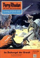 """Perry Rhodan 24: Im Dschungel der Urwelt (Heftroman): Perry Rhodan-Zyklus """"Die Dritte Macht"""" (Perry Rhodan-Erstauflage)"""
