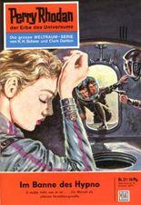 "Perry Rhodan 27: Im Banne des Hypno (Heftroman): Perry Rhodan-Zyklus ""Die Dritte Macht"" (Perry Rhodan-Erstauflage)"