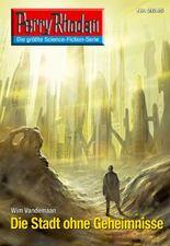 """Perry Rhodan 2645: Die Stadt ohne Geheimnisse (Heftroman): Perry Rhodan-Zyklus """"Neuroversum"""" (Perry Rhodan-Erstauflage)"""