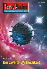 """Perry Rhodan 2688: Die zweite Wirklichkeit (Heftroman): Perry Rhodan-Zyklus """"Neuroversum"""" (Perry Rhodan-Erstauflage)"""