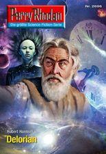 """Perry Rhodan 2696: Delorian (Heftroman): Perry Rhodan-Zyklus """"Neuroversum"""" (Perry Rhodan-Erstauflage)"""