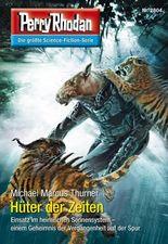 "Perry Rhodan 2804: Hüter der Zeiten (Heftroman): Perry Rhodan-Zyklus ""Die Jenzeitigen Lande"" (Perry Rhodan-Die Gröβte Science- Fiction- Serie)"