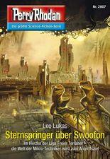 "Perry Rhodan 2807: Sternspringer über Swoofon (Heftroman): Perry Rhodan-Zyklus ""Die Jenzeitigen Lande"" (Perry Rhodan-Erstauflage)"
