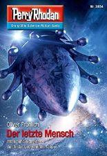 """Perry Rhodan 2854: Der letzte Mensch (Heftroman): Perry Rhodan-Zyklus """"Die Jenzeitigen Lande"""" (Perry Rhodan-Erstauflage)"""