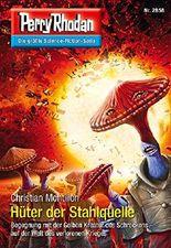 """Perry Rhodan 2858: Hüter der Stahlquelle (Heftroman): Perry Rhodan-Zyklus """"Die Jenzeitigen Lande"""" (Perry Rhodan-Erstauflage)"""