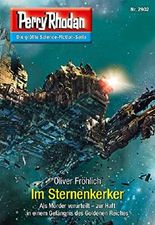 "Perry Rhodan 2902: Im Sternenkerker (Heftroman): Perry Rhodan-Zyklus ""Genesis"" (Perry Rhodan-Erstauflage)"