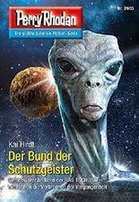"""Perry Rhodan 2903: Der Bund der Schutzgeister (Heftroman): Perry Rhodan-Zyklus """"Genesis"""" (Perry Rhodan-Erstauflage)"""