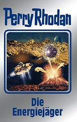 """Perry Rhodan 112: Die Energiejäger (Silberband): 7. Band des Zyklus """"Die kosmischen Burgen"""" (Perry Rhodan-Silberband)"""