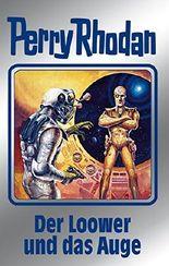 """Perry Rhodan 113: Der Loower und das Auge (Silberband): 8. Band des Zyklus """"Die kosmischen Burgen"""" (Perry Rhodan-Silberband)"""