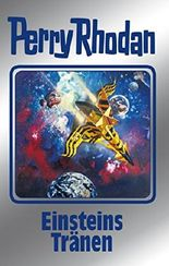 "Perry Rhodan 139: Einsteins Tränen (Silberband): 10. Band des Zyklus ""Die Endlose Armada"" (Perry Rhodan-Silberband)"