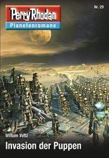 Planetenroman 29: Invasion der Puppen: Ein abgeschlossener Roman aus dem Perry Rhodan Universum (Perry Rhodan-Planetenroman)