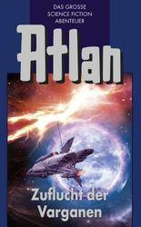 Atlan 30: Zuflucht der Varganen (Blauband): Der Kristallprinz: Die Varganen (Atlan-Blauband)