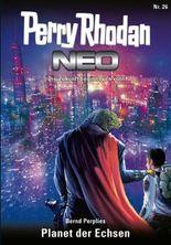 Perry Rhodan Neo 26 - Planet der Echsen