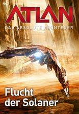 Atlan - Das absolute Abenteuer 7: Flucht der Solaner