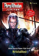 Jupiter 1: Kristalltod (Perry Rhodan - Jupiter)