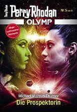 Olymp 5: Die Prospektorin (Perry Rhodan - Olymp)