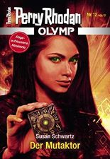 Olymp 12: Der Mutaktor (Perry Rhodan - Olymp)