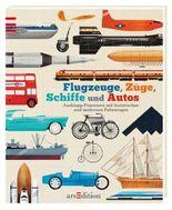 Flugzeuge, Züge, Schiffe und Autos