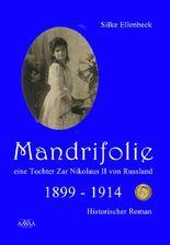 Mandrifolie - Eine Tochter Zar Nikolaus II von Russland (Band 1)