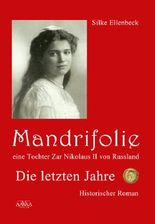 Mandrifolie - Eine Tochter Zar Nikolaus II von Russland (Band 2)