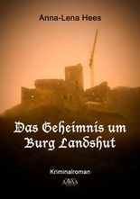 Das Geheimnis um Burg Landshut - Großdruck