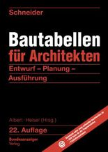 Schneider - Bautabellen für Architekten: mit Entwurfshinweisen und Beispielen