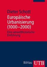 Europäische Urbanisierung (1000-2000): Eine umwelthistorische Einführung