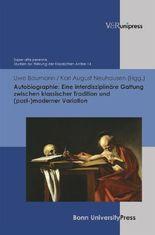 Autobiographie: Eine interdisziplinäre Gattung zwischen klassischer Tradition und (post-)moderner Variation
