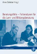 Beratungsfälle – Fallanalysen für die Lern- und Bildungsberatung