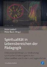 Spiritualität in Lebensbereichen der Pädagogik