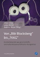 """Von """"Bibi Blocksberg"""" bis """"TKKG"""": Kinderhörspiele aus gesellschafts- und kulturwissenschaftlicher Perspektive"""